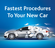 Fastest procedures to your new car